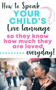 How to Speak your child's love language