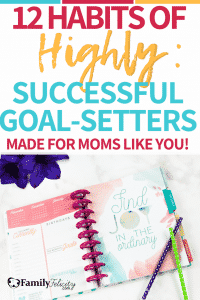 As a mom, you're busy but that doesn't mean you can't become a master at goal-setting. Here are 12 habits of highly successful goal-setters made perfect for moms! #goals #lifegoals #lifeplan #goalsetter #goals2018 #productivity #timemanagement