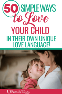 Knowing your child's love language is very helpful in being able to show love to your child in a special way every day. These 50 ideas will get you started today! #lovelanguage #kidsandparenting #parenting #momadvice #mom #kids