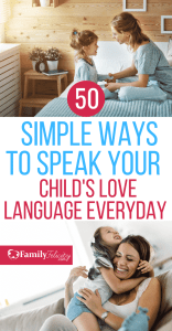 Looking for easy ways to show love to your child in an extremely personal way? Try speaking their unique love language! Here are 50 simple ways to speak your child's love language. #kidsandparenting #parenting101 #parentingtips #momlife