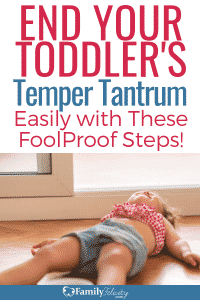 These simple and highly effective steps will help you defuse and end your toddler's temper tantrum fast! #kidsandparenting #parenting #parenting101 #parentingtips #momlife