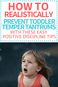 Toddler tantrums are frustrating but don't have to be your everyday reality. These simple positive discipline tips will help you prevent toddler tantrums. #kidsandparenting #parenting #parentingtips #kids #toddler