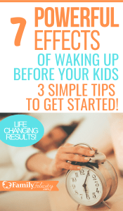 How to easily wake up before your kids and the 7 powerful effects that happen! Three simple steps to get you started! #momlife