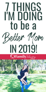 I'm doing doing totally random New Year's resolutions... here are the intentional things I'm doing to be a better mom in 2019! And you can do them too! #motherhood #parenting #momlife