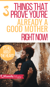 All moms feel unsure if they're a good mother from time to time. But let me share 3 simple things that prove you're already a good mom right now! #momlife #momadvice #motherhood #parenting