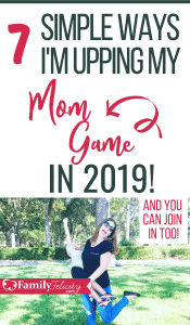 Instead of making New Years Resolutions, I'm deciding to work on who I am and who I really want to become. So these are the 7 things I'm doing to become a better mom in 2019! Are you with me? #motherhood #parenting #momlife