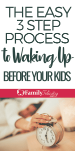 Waking up before your kids has many life-changing benefits. Here are 3 simple steps to start waking up before your kids. #kidsandparenting #momlife #motherhood