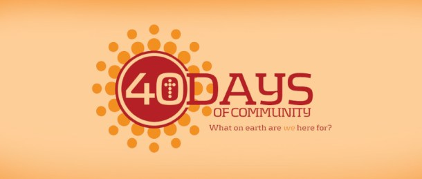 Join us for 40 Days of Community