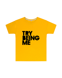 Try Being Me T Shirt Childrens