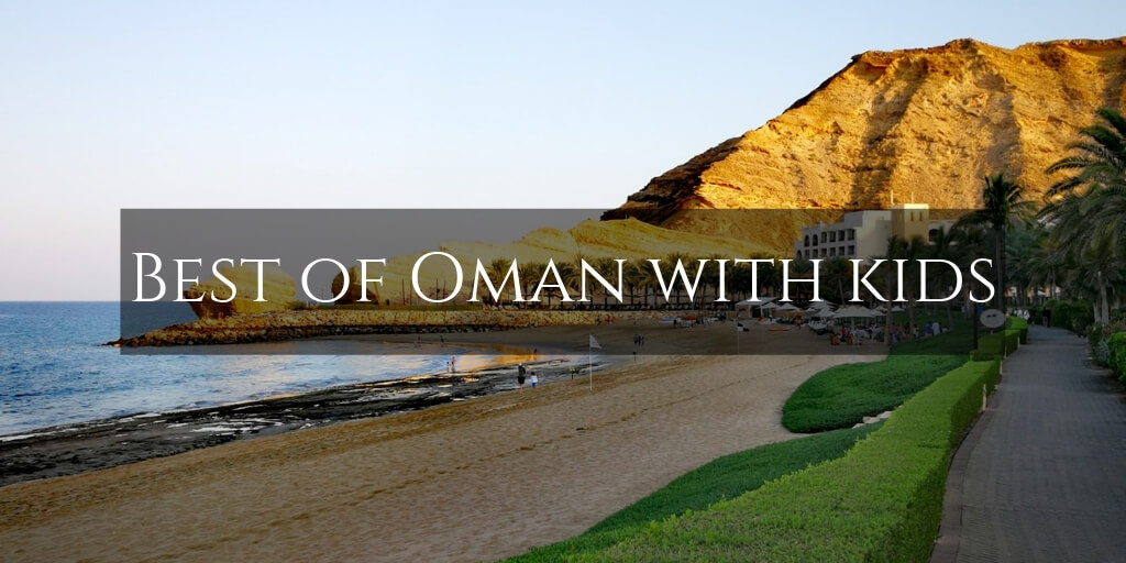 Best of Oman with Kids