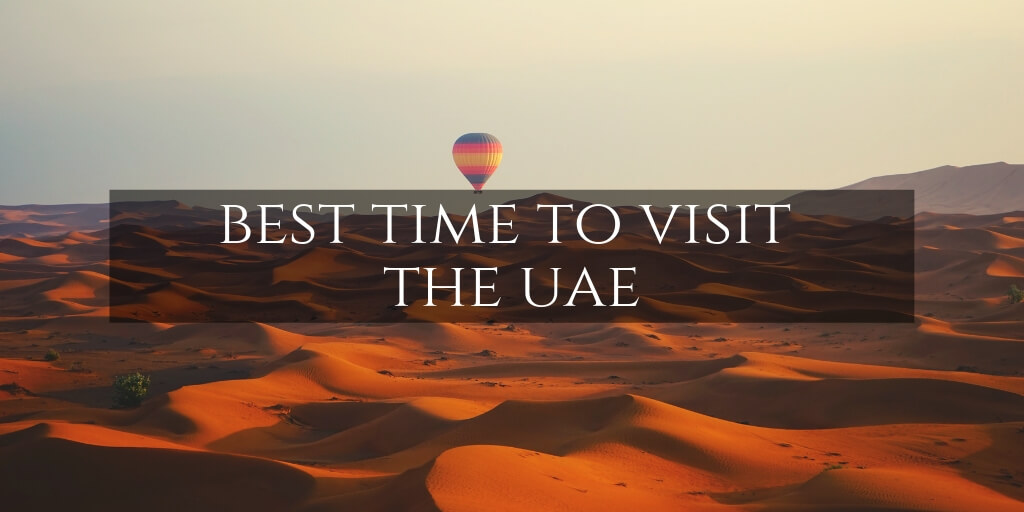 Hot air ballon over Dubai desert - Best time to Visit UAE