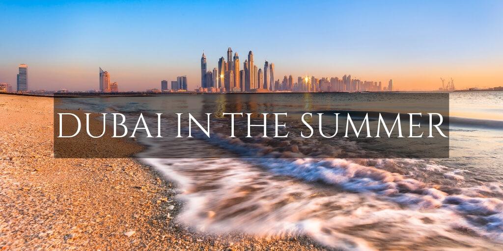 Dubai beach front with city skyline - Dubai in the Summer