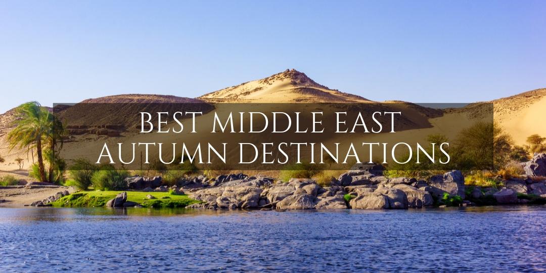 Best Middle East Autumn Destinations, Nile River