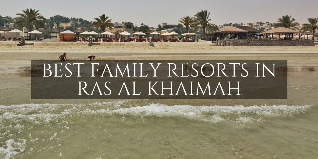 Ras al Khaimah Best family Resorts