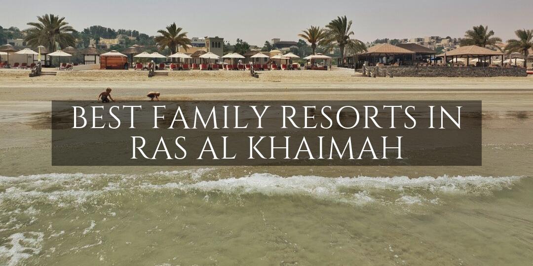 Ras al Khaimah Best family Resorts