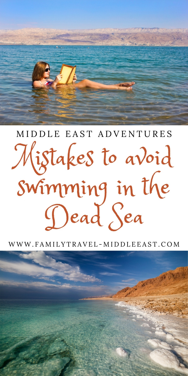 Mistakes to avoid when swimming in the Dead Sea - a detailed family guide to exploring the Dead Sea and what you should expect when you get in the water
