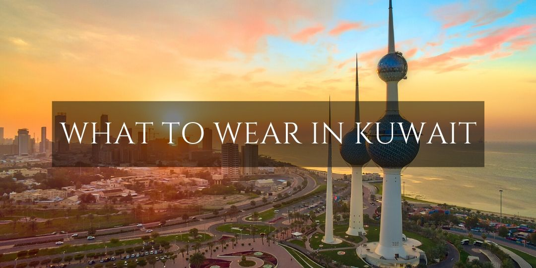 What to wear in Kuwait over city skyline