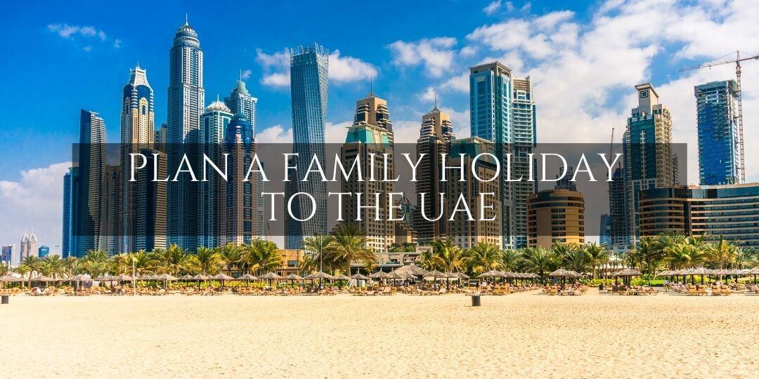 Dubai beach skyline  - Plan a family holiday to the UAE
