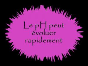 Evolution rapide du pH