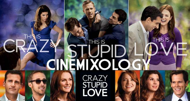 Crazy, Stupid, Love. Cinemixology