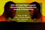 2021 UFC Fight Night Schedule | Ultimate Fighting Championship Edwards VS Muhammad