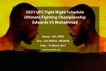 2021 UFC Fight Night Schedule | Ultimate Fighting Championship Edwards VS Muhammad