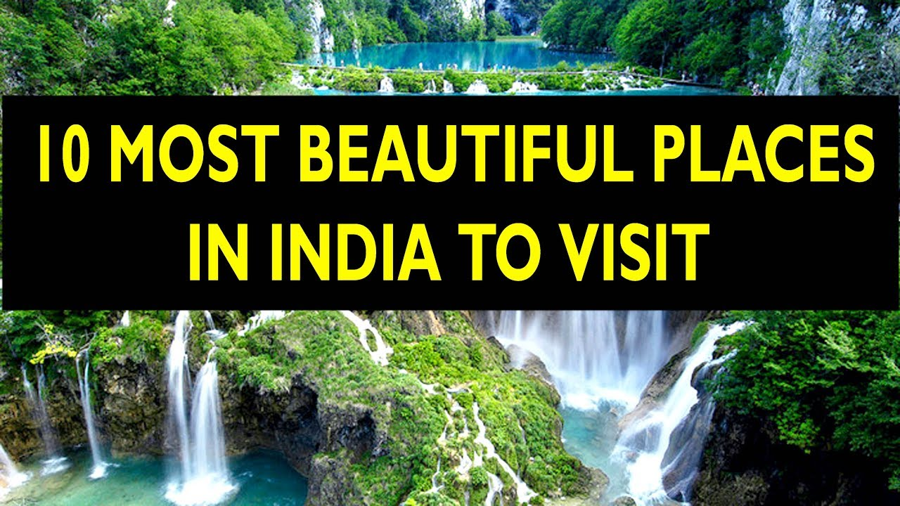 List Of Top 10 Most Beautiful Places In India To Visit