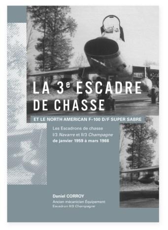 Couverture livre La 3e escadre de Chasse et le North American F-100D/F Super Sabre