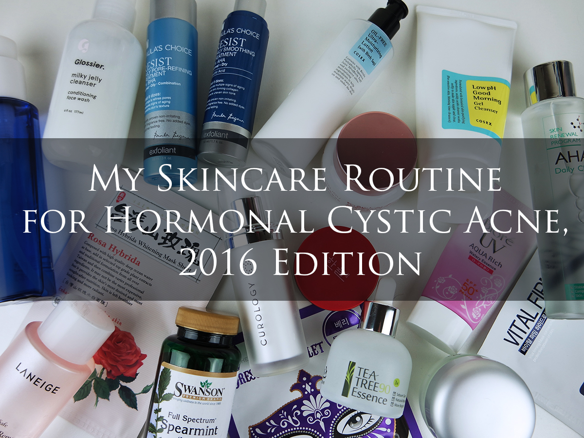 My Skincare Routine for Hormonal Cystic Acne, 2016 Edition