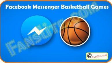 Facebook Messenger Basketball Games - Complete Details on Facebook Messenger Basketball Game 2021