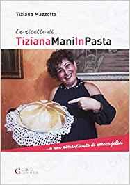 Le nostre ricette di TizianaManiInPasta