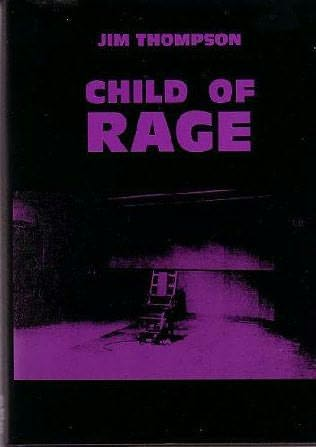 book cover of   Child Of Rage   by  Jim Thompson