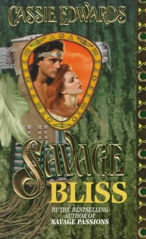 book cover of   Savage Bliss    (Savage Secrets, book 5)  by  Cassie Edwards