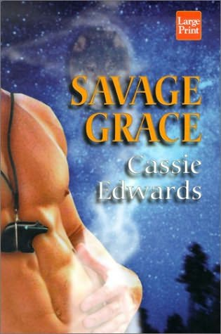 book cover of   Savage Grace    (Savage, book 11)  by  Cassie Edwards