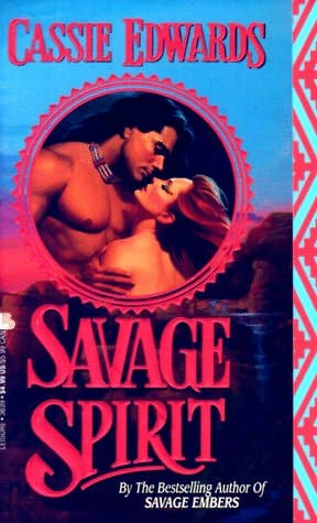 book cover of   Savage Spirit    (Savage, book 1)  by  Cassie Edwards