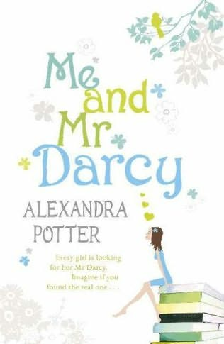 book cover of Me and Mr. Darcy byAlexandra Potter