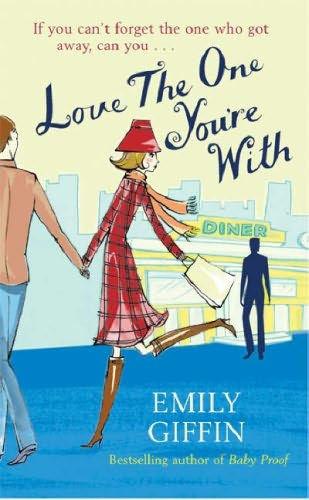 book cover of   Love the One You're with   by  Emily Giffin