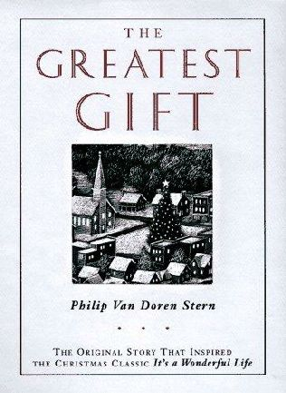 book cover of   The Greatest Gift   A Christmas Tale   by  Philip van Doren Stern