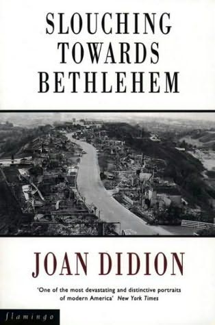 book cover of   Slouching Towards Bethlehem   by  Joan Didion
