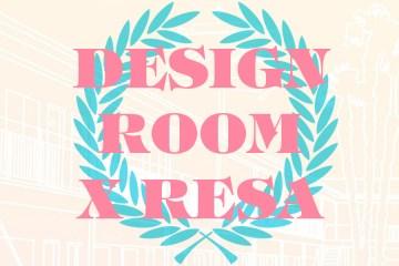DesignRoom x Resa
