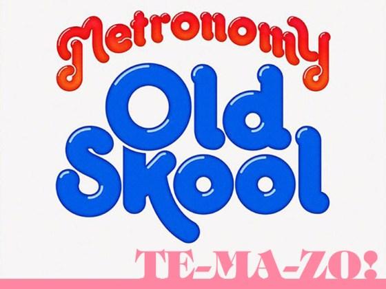 """Metronomy: """"Old Skool"""""""