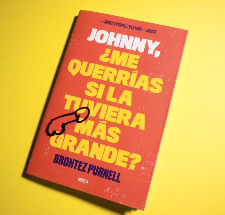 """""""Johnny, ¿Me Querrías Si La Tuviera Más Grande?"""" de Brontez Purnell"""