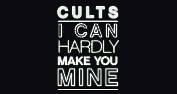 cults-i-can-hardly-make-you-mine