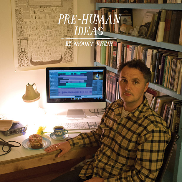 mount-eerie-prehuman-ideas