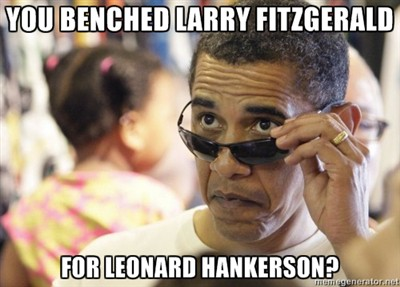 You Benched Larry Fitzgerald?
