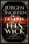 Jürgen Snoeren - De Demon van Felswyck 1: Invocatie