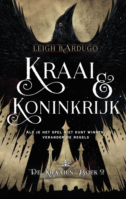 Leigh Bardugo - De Kraaien 2: Kraai en Koninkrijk