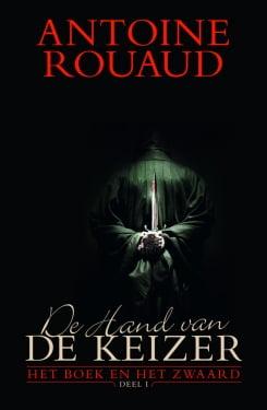 Antoine Rouaud - Het Boek en het Zwaard 1: De hand van de keizer