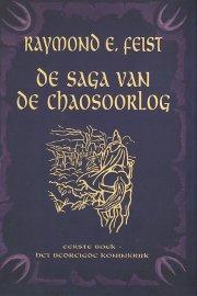 Raymond E. Feist - Saga van de Chaosoorlog 1: Het Bedreigde Koninkrijk