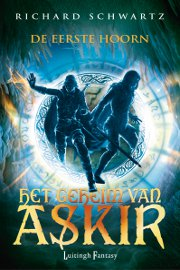 Richard Schwartz - Het Geheim van Askir 1: De Eerste Hoorn